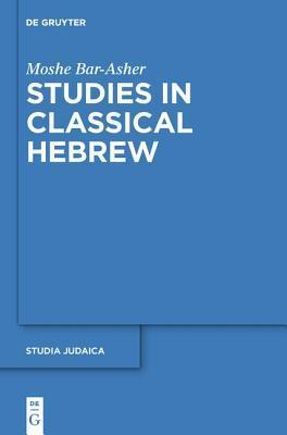 Studies in Classical Hebrew Moshe Bar-Asher