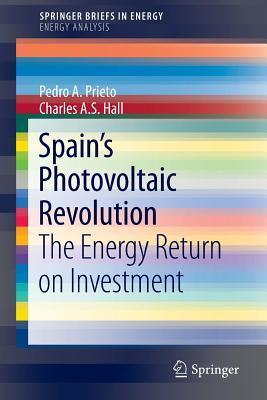 Spain S Photovoltaic Revolution: The Energy Return on Investment Pedro Prieto