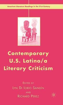 Contemporary U.S. Latino/A Literary Criticism. American Literature Readings in the 21st Century.  by  Lyn Di Sandin