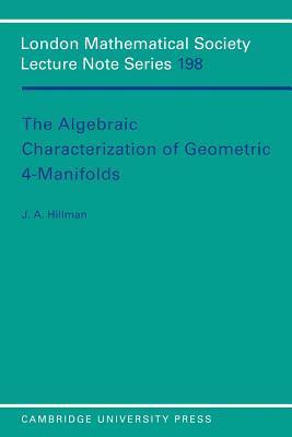 The Algebraic Characterization of Geometric 4-Manifolds  by  J.A. Hillman