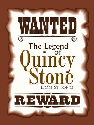 The Legend of Quincy Stone  by  Don Strong
