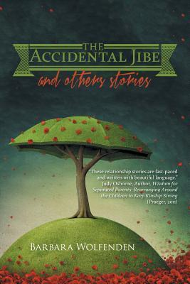 The Accidental Jibe and Other Stories Barbara Wolfenden