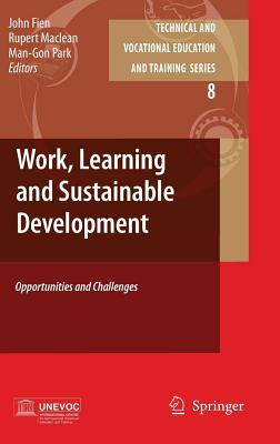 Work, Learning and Sustainable Development: Opportunities and Challenges John Fien