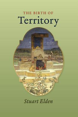 Birth of Territory  by  Stuart Elden