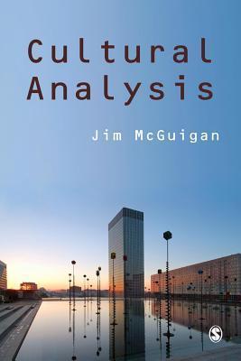 Cultural Analysis Jim McGuigan