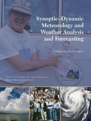 Synoptic-Dynamic Meteorology and Weather Analysis and Forecasting: A Tribute to Fred Sanders  by  Lance Bosart
