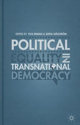 Political Equality in Transnational Democracy  by  Eva Erman