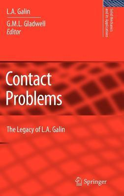 Contact Problems: The Legacy of L.A. Galin. Solid Mechanics and Its Applications, Volume 155.  by  L.A. Galin