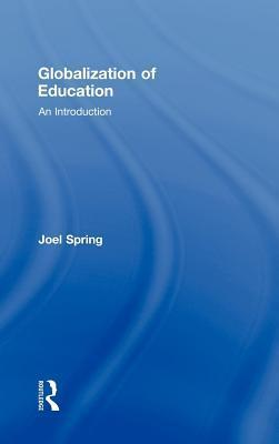 Globalization of Education. Sociocultural, Political and Historical Studies in Education Series.  by  Joel Spring