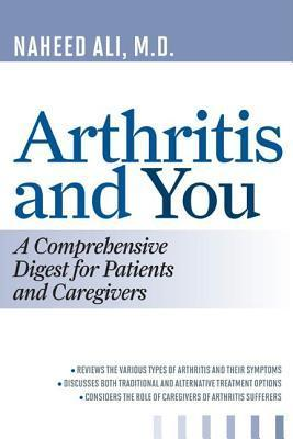 Arthritis and You  by  Naheed Ali