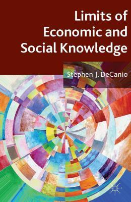 Limits of Economic and Social Knowledge  by  Stephen J. DeCanio