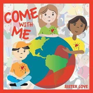 Come with Me Sister Love