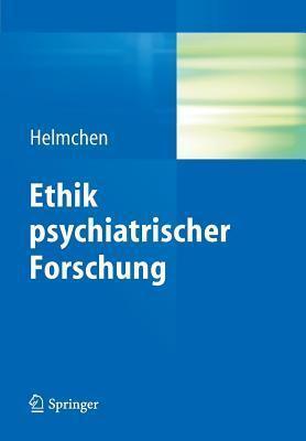 Ethik Psychiatrischer Forschung Hanfried Helmchen