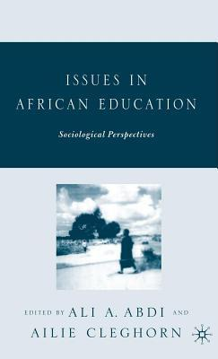 Issues in African Education: Sociological Perspectives  by  Allie Cleghorn