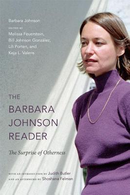 Barbara Johnson Reader: The Surprise of Otherness Barbara Johnson