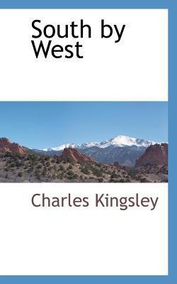 South  by  West by Charles Kingsley