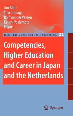 Competencies, Higher Education and Career in Japan and the Netherlands Jim Allen
