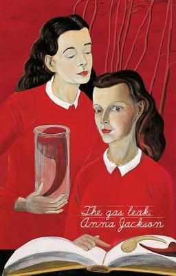 The Gas Leak  by  Anna Jackson