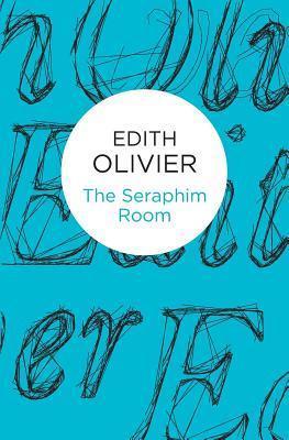 The Seraphim Room Edith Olivier