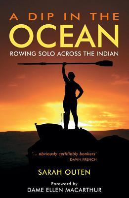 Dip in the Ocean: Rowing Solo Across the Indian Sarah Outen