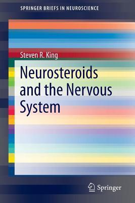 Neurosteroids and the Nervous System Steven R. King