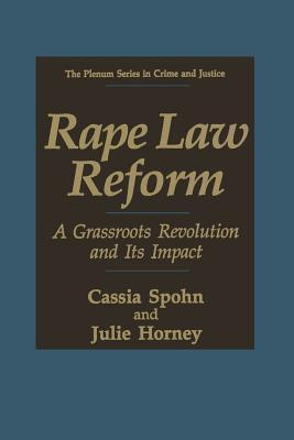 Rape Law Reform: A Grassroots Revolution and Its Impact  by  Cassia C. Spohn