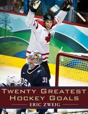 Twenty Greatest Hockey Goals Eric Zweig