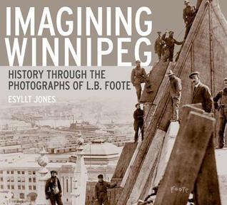 Imagining Winnipeg  by  Esyllt W. Jones