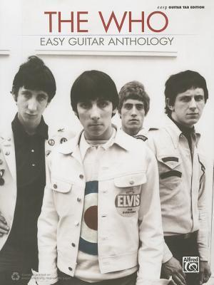 The Who -- Easy Guitar Anthology: Easy Guitar Tab  by  The Who