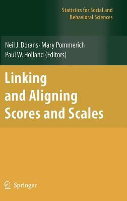 Linking and Aligning Scores and Scales Neil J. Dorans