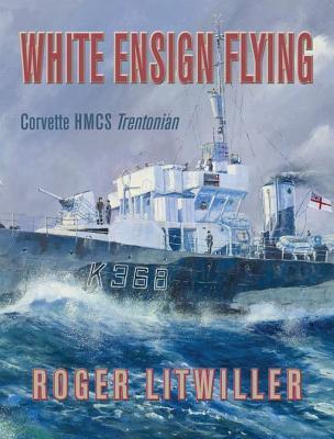 White Ensign Flying  by  Roger Litwiller