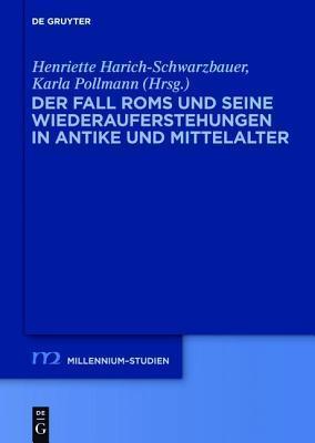Der Fall ROMs Und Seine Wiederauferstehungen in Antike Und Mittelalter Henriette Harich-Schwarzbauer