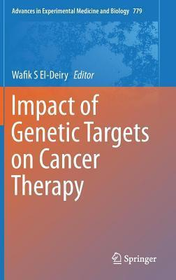 Impact of Genetic Targets on Cancer Therapy Wafik S. El-Deiry