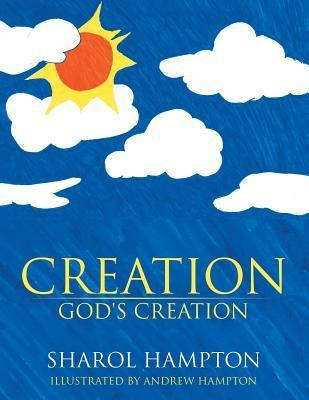 Creation: Gods Creation Sharol Hampton