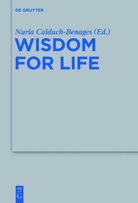 Wisdom for Life Nuria Calduch-Benages