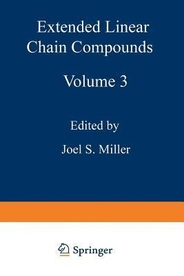 Extended Linear Chain Compounds: Volume 3 Joel S Miller