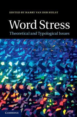 Word Stress  by  Harry van der Hulst