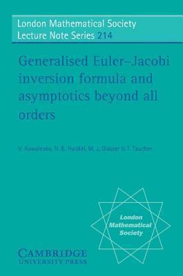 Generalised Euler-Jacobi Inversion Formula and Asymptotics Beyond All Orders N. Frankel