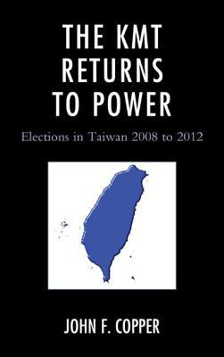 Kmt Returns to Power  by  John F. Copper