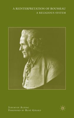 Reinterpretation of Rousseau: A Religious System  by  Jeremiah Alberg