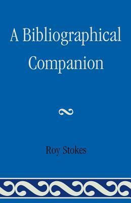 A Bibliographical Companion  by  Roy Stokes