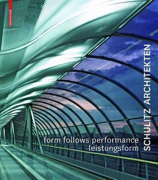 Leistungsform / Form Follows Performance: Schulitz Architekten Arbeiten / Works 1995-2000  by  Helmut C Schulitz