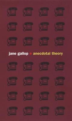 Anecdotal Theory Jane Gallop