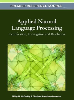 Applied Natural Language Processing: Identification, Investigation and Resolution: Identification, Investigation and Resolution Philip McCarthy