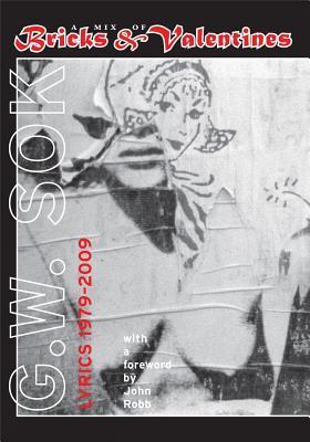 Mix of Bricks & Valentines: Lyrics 1979-2009  by  G W Sok