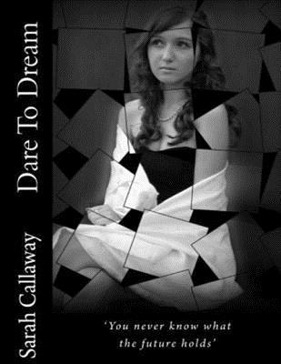 Dare to Dream Sarah Callaway