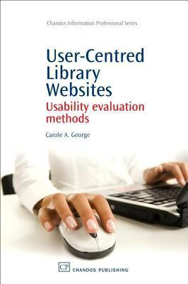 User-Centred Library Websites Usability Evaluation Methods Carole George