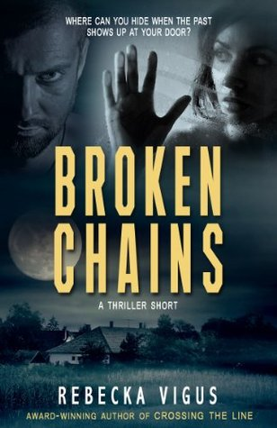 Broken Chains  by  Rebecka Vigus