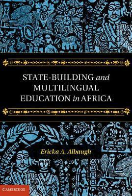 State-Building and Multilingual Education in Africa  by  Ericka A Albaugh
