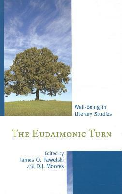 Eudaimonic Turn: Well-Being in Literary Studies  by  James Pawelski